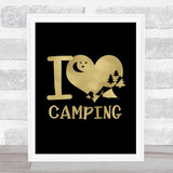 I Love Camping Heart Silhouette Gold Black Quote Typogrophy Wall Art Print