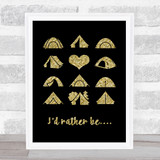 Id Rather Be Camping Gold Black Quote Typogrophy Wall Art Print