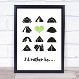 I'D Rather Be Camping Quote Typogrophy Wall Art Print