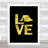 L O V E Camping Gold Black Quote Typogrophy Wall Art Print