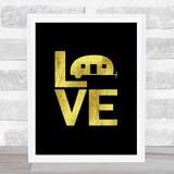 L O V E Caravan Gold Black Quote Typogrophy Wall Art Print