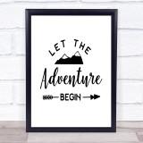 Let The Adventure Begin Mountain Quote Typogrophy Wall Art Print