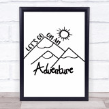 Lets Go On Adventure Quote Typogrophy Wall Art Print