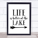 Life Better At The Lake Quote Typogrophy Wall Art Print