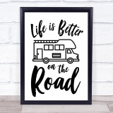 Life I is better On The Road Motorhome Rv Quote Typogrophy Wall Art Print
