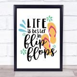 Life Is Better In Flip Flops Quote Typogrophy Wall Art Print