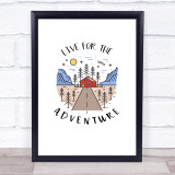 Live For The Adventure Quote Typogrophy Wall Art Print
