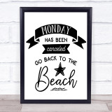 Monday Cancelled Go Beach Quote Typogrophy Wall Art Print