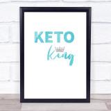 Keto King Blue Quote Typogrophy Wall Art Print