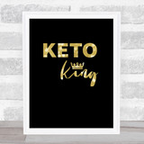 Keto King Gold Black Quote Typogrophy Wall Art Print