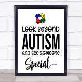 Look Beyond Autism See Someone Special Quote Typogrophy Wall Art Print