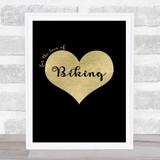 Love Biking Black Gold Quote Typogrophy Wall Art Print