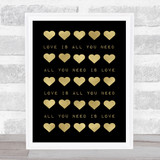 Love Is All You Need Pride Hearts Gold Black Quote Typogrophy Wall Art Print