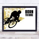 Born To Bike Gold Quote Typogrophy Wall Art Print