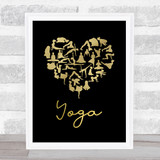 Love Yoga Heart Silhouette Black & Gold Quote Typogrophy Wall Art Print