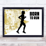 Born To Run Female Gold Quote Typogrophy Wall Art Print