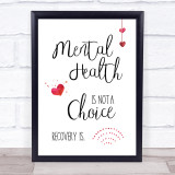 Mental Health Not A Choice Quote Typogrophy Wall Art Print