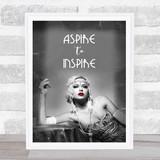 Vintage Lady Smoking Black & White Aspire To Inspire Decorative Wall Art Print