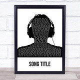 Any Song Custom Black & White Man Headphones Personalised Lyrics Print