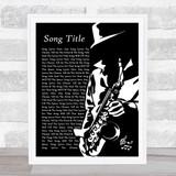 Any Song Lyrics Custom Black & White Saxophone Player Song Lyric Print