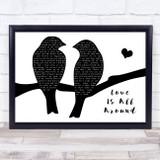 Wet Wet Wet Love Is All Around Lovebirds Black & White Song Lyric Print