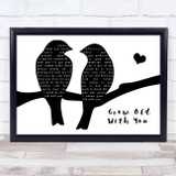 Adam Sandler Grow Old With You Lovebirds Black & White Song Lyric Print