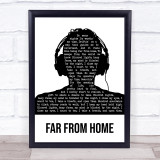 Gamper and Dadoni Far From Home Black & White Man Headphones Song Lyric Print