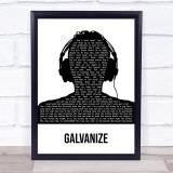 The Chemical Brothers Galvanize Black & White Man Headphones Song Lyric Print