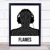 David Guetta & Sia Flames Black & White Man Headphones Song Lyric Print