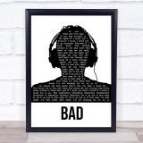 U2 Bad Black & White Man Headphones Song Lyric Print