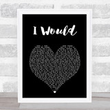 One Direction I Would Black Heart Song Lyric Print