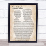 Michael Bolton Fathers And Daughters (Never Say Goodbye) Father & Child Song Lyric Print