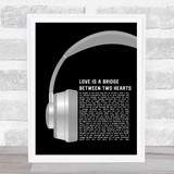 Chris Norman Love Is a Bridge Between Two Hearts Grey Headphones Song Lyric Print