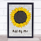John Legend All Of Me Grey Script Sunflower Song Lyric Print