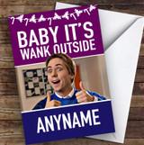 Inbetweeners Funny Baby It's Wank Outside Personalised Christmas Greetings Card