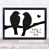 Peter Frampton Baby, I Love Your Way Lovebirds Black & White Song Lyric Music Art Print