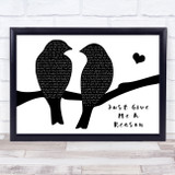 Pink Just Give Me A Reason Lovebirds Black & White Song Lyric Music Art Print