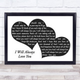 Dolly Parton I Will Always Love You Landscape Black & White Two Hearts Song Lyric Music Art Print