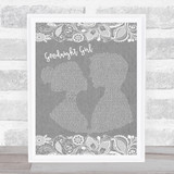 Wet Wet Wet Goodnight Girl Grey Burlap & Lace Song Lyric Music Art Print