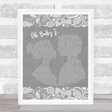Eternal Oh Baby I… Grey Burlap & Lace Song Lyric Music Art Print