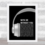 U2 With Or Without You Grey Headphones Song Lyric Music Art Print
