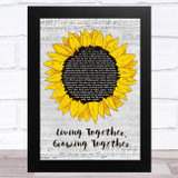 Burt Bacharach Living Together, Growing Together Grey Script Sunflower Song Lyric Music Art Print