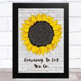 JJ Heller Learning To Let You Go Grey Script Sunflower Song Lyric Music Art Print