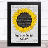 The Feeling Fill My Little World Grey Script Sunflower Song Lyric Music Art Print