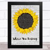 Kari Kimmel Where You Belong Grey Script Sunflower Song Lyric Music Art Print