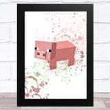 Minecraft Pig Splatter Art Children's Kids Wall Art Print