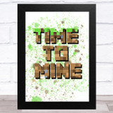 Minecraft Time To Mine Children's Kids Wall Art Print