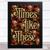 Pink Gold Gothic Skulls Floral Typography Times Like These Home Wall Art Print