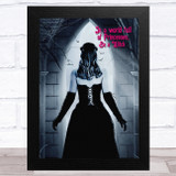 Gothic Woman In A World Full Of Princesses Be A Witch Home Wall Art Print