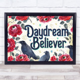 Roses Ravens Gothic Typography Daydream Believer Home Wall Art Print